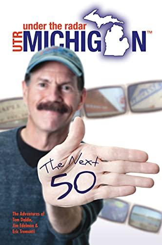 Under The Radar Michigan: The Next 50 (English Edition)