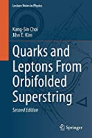 Quarks and Leptons From Orbifolded Superstring (Lecture Notes in Physics, 954)