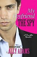 My Boyfriend the Spy (Spies in Love)