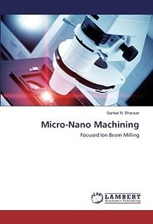 Micro-Nano Machining: Focused Ion Beam Milling