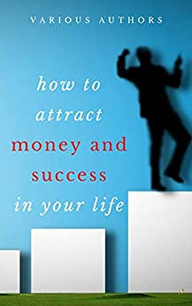 Get Rich Collection - 50 Classic Books on How to Attract Money and Success in your Life: Think and Grow Rich,The Game of Life and How to Play it, The Science of Getting Rich, Dollars Want Me... by [Dale Carnegie, Benjamin Franklin, Charles F. Haanel, Florence Scovel Shinn, Wallace D. Wattles, James Allen, Lao Tzu, Khalil Gibran, Orison Swett Marden, Abner Bayley, P.T. Barnum, Marcus Aurelius, Henry Thomas Hamblin, Joseph Murphy, William Crosbie Hunter, Ralph Waldo Emerson, Henry H. Brown, Russell H. Conwell, William Atkinson, B.F. Austin, H.A. Lewis, L.W. Rogers, Douglas Fairbanks, Sun Tzu, Samuel Smiles]