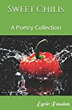 Sweet Chilis: A Poetry Collection...