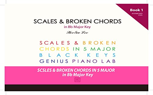GENIUS Piano Technique Series in Bb Major, Piano Scales and Broken Chords Book 1, Excellent learning Piano Keyboard, Good for start your own music, Easy ... and Broken Chord Book) (English Edition)