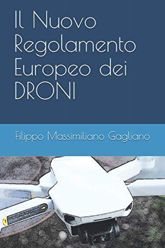 Il Nuovo Regolamento Europeo dei DRONI