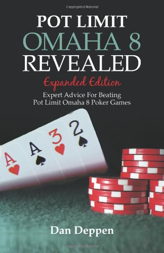 Pot Limit Omaha 8 Revealed Expanded Edition: Expanded and Updated, With Over 50 Pages of New Content