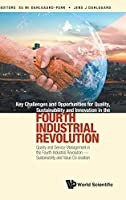 Key Challenges and Opportunities for Quality, Sustainability and Innovation in the Fourth Industrial Revolution: Quality and Service Management in the Fourth Industrial Revolution — Sustainability and Value Co-creation