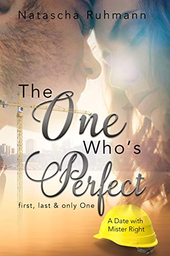 The One who's perfect: First, last & only One - A Date with Mister Right