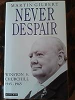 Never Despair, 1945-65 (v. 8) (Churchill, Winston S.)