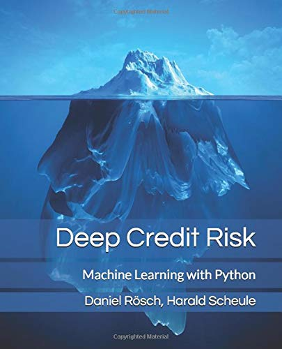 Deep Credit Risk: Machine Learning with Python