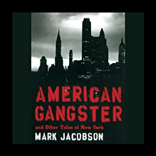 American Gangster and Other Tales of New York                   By:                                                                                                                                 Mark Jacobson                               Narrated by:                                                                                                                                 Malcolm Hillgartner                      Length: 10 hrs and 1 min     65 ratings     Overall 3.1