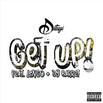 Get Up (feat. Lingo & DJ Barret)