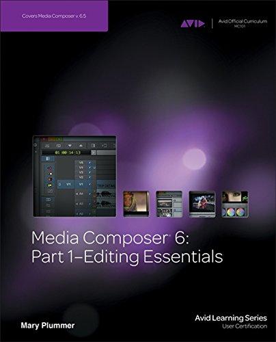 Media Composer 6: Part 1 - Editing Essentials (Avid Learning)