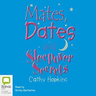 Mates, Dates and Sleepover Secrets                   By:                                                                                                                                 Cathy Hopkins                               Narrated by:                                                                                                                                 Shirley Barthelmie                      Length: 3 hrs and 7 mins     1 rating     Overall 5.0