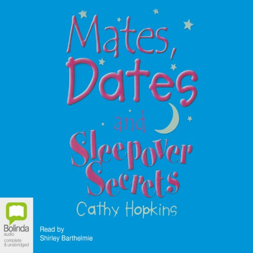 Mates, Dates and Sleepover Secrets cover art