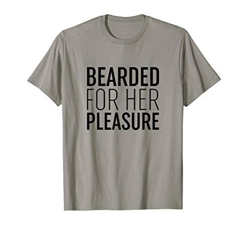 Mens Bearded for Her Pleasure | Funny Beard Facial Hair T-shirt