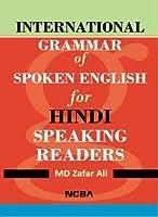 INTERNATIONAL GRAMMAR OF SPOKEN ENGLISH HINDI SPEAKING READERAS