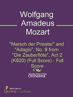 Marsch der Priester and Adagio, No. 9 from Die Zauberfl?te, Act 2 (K620) (Full Score)