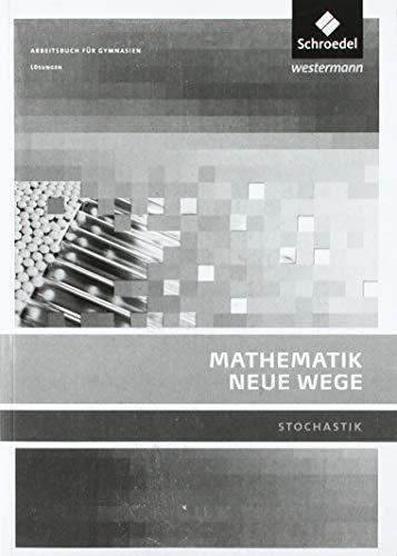 Mathematik Neue Wege SII - Stochastik, allgemeine Ausgabe 2011: Stochastik Lösungen