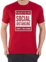 Bhains Ki Ankh Men Printed Practicing Social Distancing Since I was Born Round Neck T-Shirt