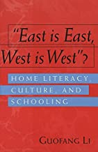«East is East, West is West»?: Home Literacy, Culture, and Schooling (Rethinking Childhood)