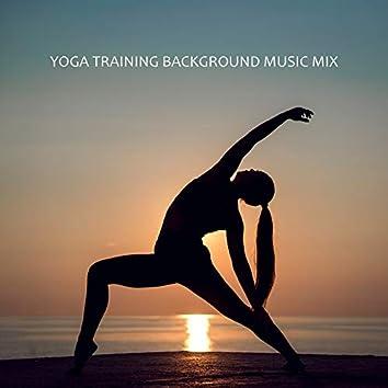 Yoga Training Background Music Mix: Compilation of Soft New Age Music for Yoga Training, Perfect Background for Contemplation & Train Many Yoga Poses