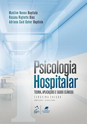 Psicologia Hospitalar - Teoria, Aplicações e Casos Clínicos
