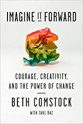 Imagine It Forward: Courage, Creativity, and the Power of Change on Amazon