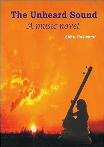 THE UNHEARD SOUND: MUSIC NOVEL (English Edition)