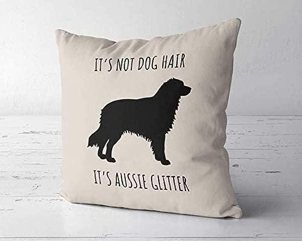 ChristBess It S Not Dog Hair It S Aussie Glitter Pillow Cover Australian Shepherd Dog Aussie Decor Australian Shepherd Mom Aussie Dog Lover Gift