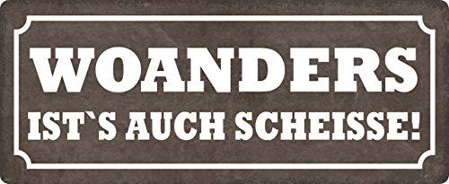 Blechschild 27x10cm gewölbt Woanders ist´s auch Scheisse Deko Geschenk Schild