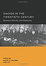 Daoism in the Twentieth Century (New Perspectives on Chinese Culture and Society)
