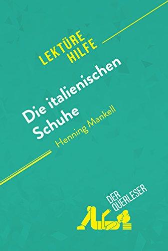 Die italienischen Schuhe von Henning Mankell (Lektürehilfe): Detaillierte Zusammenfassung, Personenanalyse und Interpretation