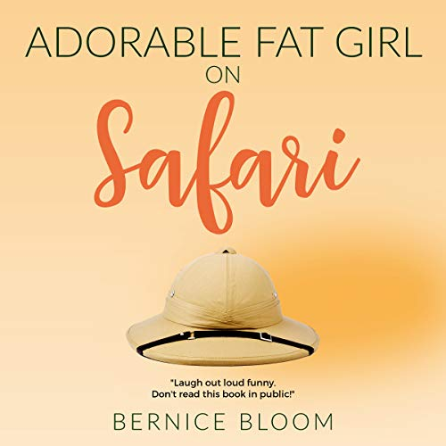 Adorable Fat Girl on Safari: Stuck in a Tree with Two Angry Baboons audiobook cover art