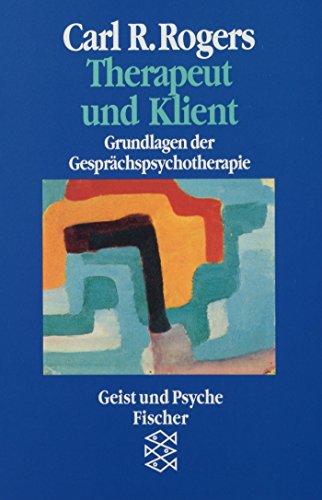 Therapeut und Klient: Grundlagen der Gesprächspsychotherapie