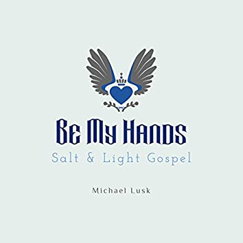 Be My Hands (feat. Michael Lusk)
