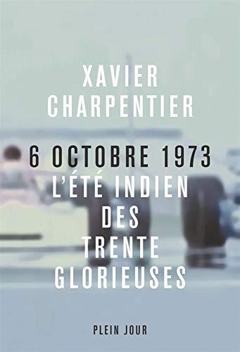 Le 6 octobre 1973 : L'été indien des Trente glorieuses