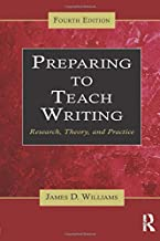 Preparing to Teach Writing: Research, Theory, and Practice