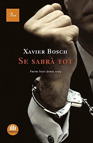 Se sabrà tot: Premi Sant Jordi 2009 (A TOT VENT-TELA Book 232) (Catalan Edition)