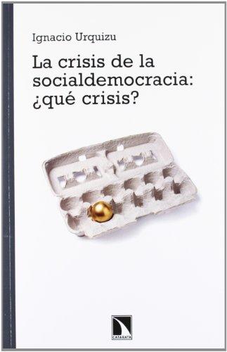La crisis de la Socialdemocracia ¿qué crisis? (Mayor)