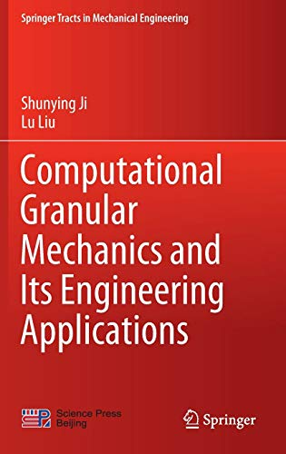 Computational Granular Mechanics and Its Engineering Applications (Springer Tracts in Mechanical Engineering)