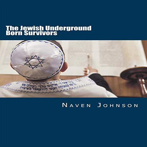 The Jewish Underground Born Survivors: Finding a Hiding Place for the Holocaust Survivors audiobook cover art