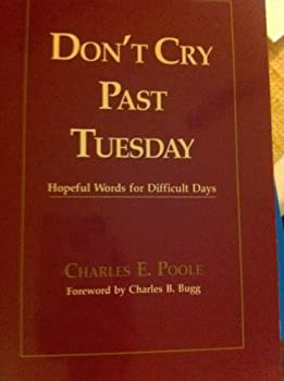 Paperback Don't Cry Past Tuesday: Hopeful Words for Difficult Days Book