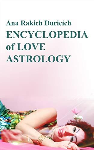 Encyclopedia of Love Astrology (English Edition)