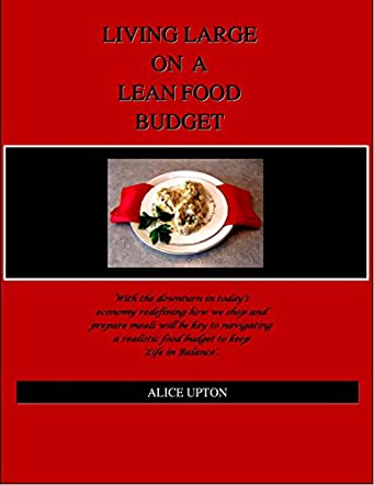 Living Large On A Lean Food Budget