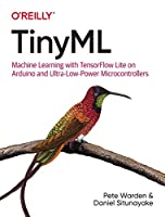 TinyML: Machine Learning With Tensorflow Lite on Arduino and Ultra-Low-Power Microcontrollers