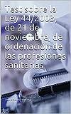 Test sobre la Ley 44/2003, de 21 de noviembre, de ordenación de las profesiones sanitarias