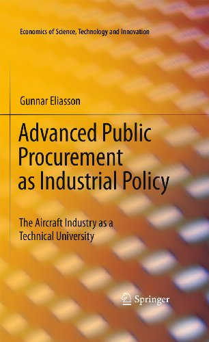 Advanced Public Procurement as Industrial Policy: The Aircraft Industry as a Technical University (Economics of Science, Technology and Innovation Book 34) (English Edition)