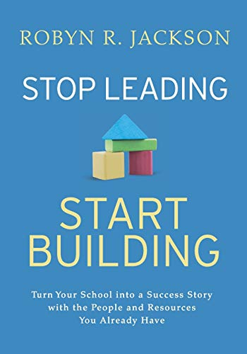 Compare Textbook Prices for Stop Leading, Start Building!: Turn Your School into a Success Story with the People and Resources You Already Have  ISBN 9781416629849 by Jackson, Robyn R.