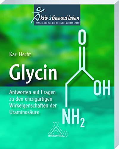 Glycin: Antworten auf Fragen zu den einzigartigen Wirkeigenschaften der Uraminosäure