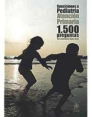 Oposiciones a Pediatría: Atención Primaria. 1.500 preguntas de examen tipo test